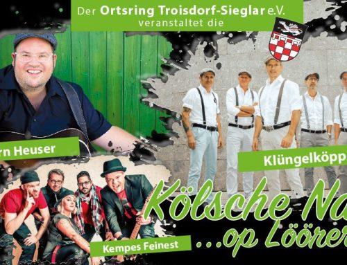 Ortsring Sieglar präsentiert: Kölsche Nacht op Löörer Art – 03. Mai 2019 – Festzelt am Marktplatz